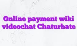 Online payment wiki videochat Chaturbate