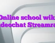 Online school wiki videochat Streamray