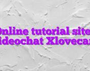 Online tutorial sites videochat Xlovecam