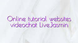 Online tutorial websites videochat LiveJasmin