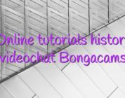 Online tutorials history videochat Bongacams