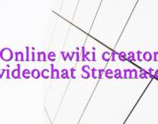 Online wiki creator videochat Streamate