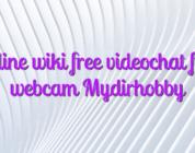 Online wiki free videochat fata webcam Mydirhobby
