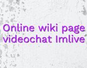 Online wiki page videochat Imlive