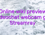 Online wiki preview videochat webcam girl Streamray
