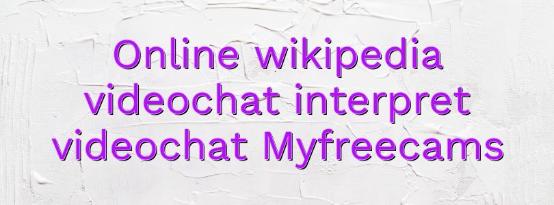 Online wikipedia videochat interpret videochat Myfreecams