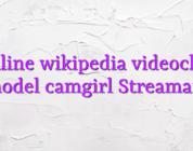 Online wikipedia videochat model camgirl Streamate