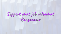 Support chat job videochat Bongacams