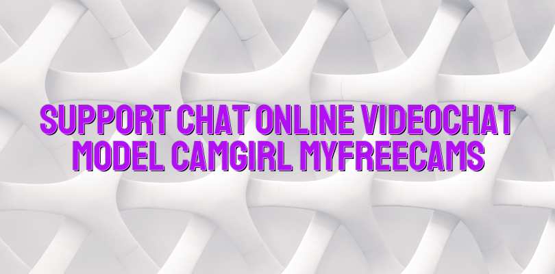 Support chat online videochat model camgirl Myfreecams