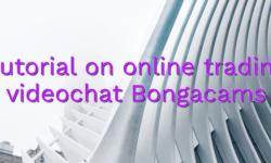Tutorial on online trading videochat Bongacams