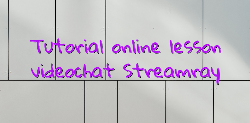 Tutorial online lesson videochat Streamray