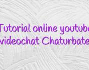 Tutorial online youtube videochat Chaturbate