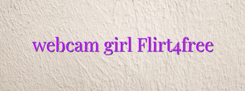 webcam girl Flirt4free