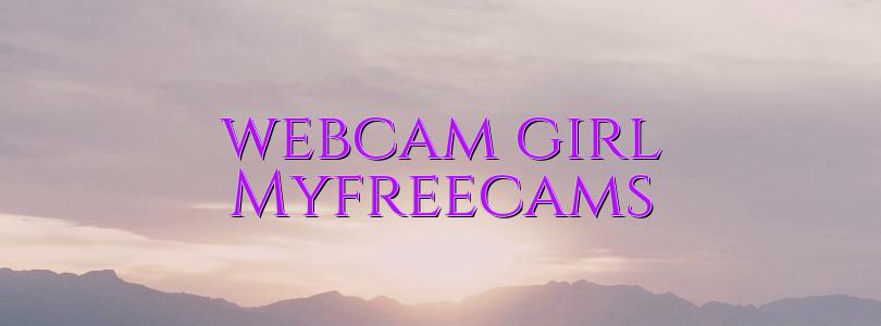webcam girl Myfreecams