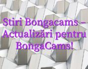 Stiri Bongacams – Actualizări pentru BongaCams!