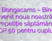 Stiri Bongacams – Bine ați venit noua noastră competiție săptămânală TOP 50 pentru cupluri!
