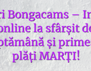 Stiri Bongacams – Intră online la sfârșit de săptămână și primește plăți MARȚI!