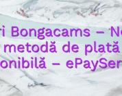 Stiri Bongacams – Nouă metodă de plată disponibilă – ePayService!