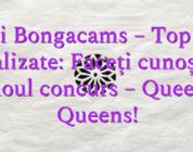 Stiri Bongacams – Top 100 actualizate: Faceți cunoștință cu noul concurs – Queen of Queens!