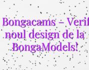 Stiri Bongacams – Verificați noul design de la BongaModels!