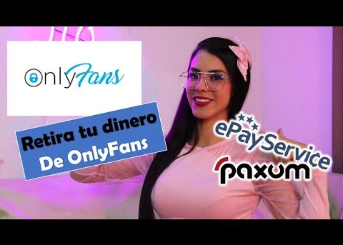 ONLYFANS  Retrați-ți banii de la Onlyfans cu Paxum sau Epayservices,
