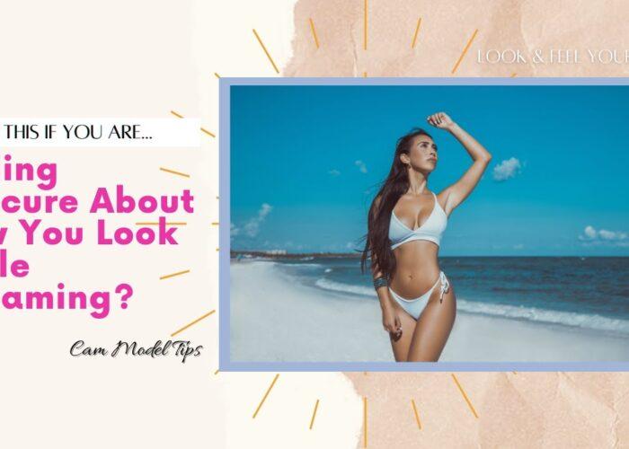 Model Cam |  Cum să arăți bine sfaturi online 2020!