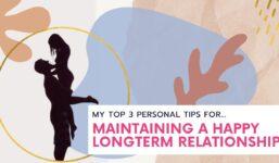 Primele mele 3 sfaturi pentru o relație fericită și sănătoasă pe termen lung!